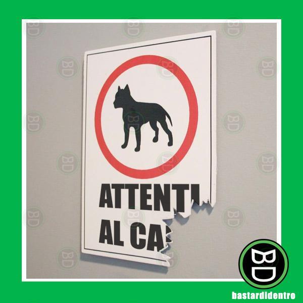 Attenti al cane, non scherzo!